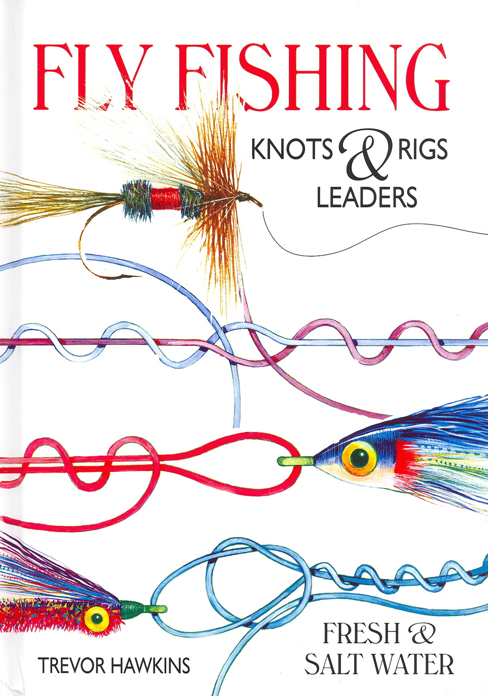 Fly Fishing Knots Rigs & Leaders
