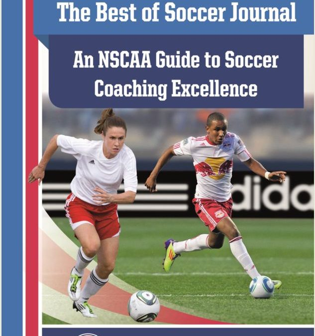 Best of Soccer Journal: An NSCAA Gt Soccer Coaching Excellence