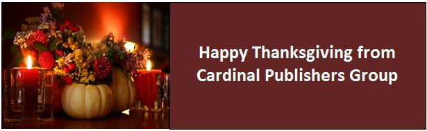 Happy Thanksgiving from Cardinal Publishers Group