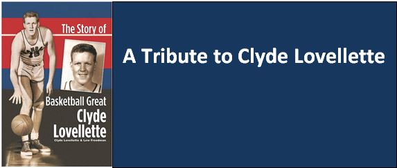 A Tribute to Basketball Great Clyde Lovellette