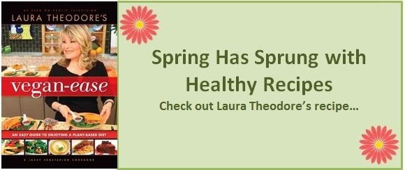Spring Has Sprung with Healthy Recipes