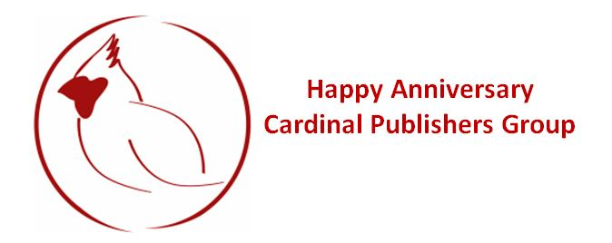 Happy Anniversary Cardinal Publishers Group!