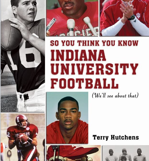 So You Think You Know Indiana University Football?