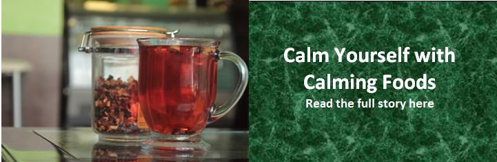 Calm Yourself with Calming Foods